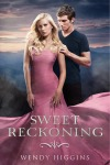 Sweet Reckoning (The Sweet Trilogy, #3) by WendyHiggins